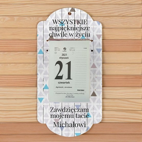 Kalendarz na deseczce z nadrukiem- Wszystkie chwile zawdzieczam Tacie
